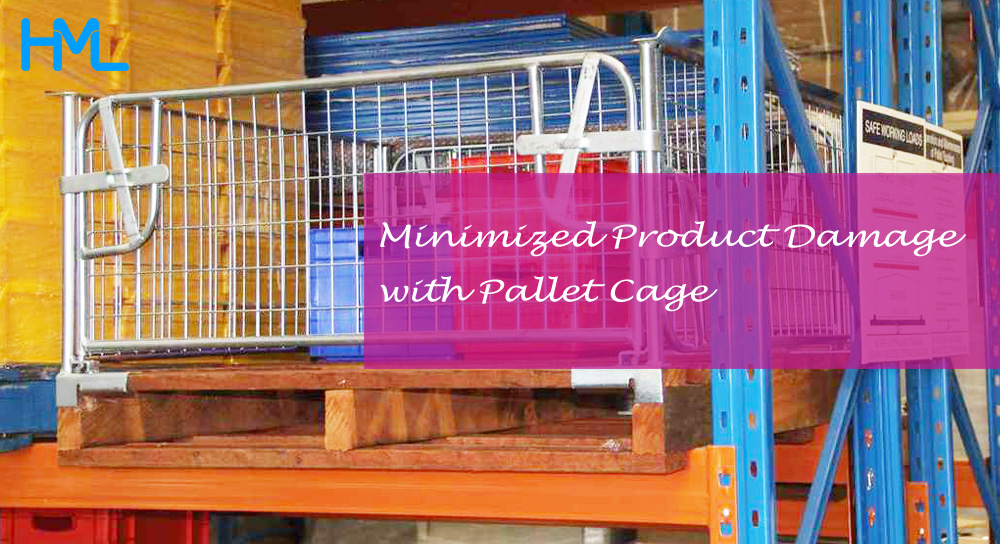 Know How Pallet Cages Minimized Product Damage in your Warehouse