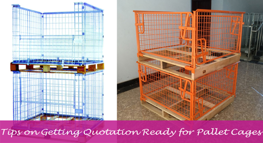 Tips on Getting the Quotation Ready for Steel Pallet Cages